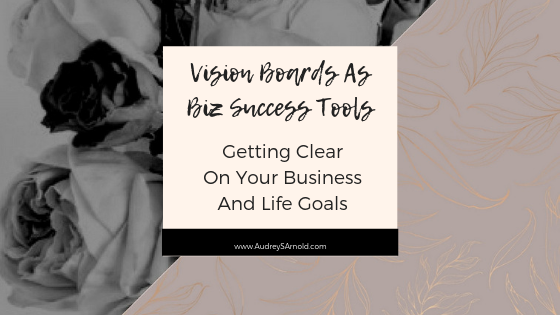 Getting Clear On Your Business And Life Goals