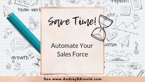 Save Time Tip #4: Automate Your Sales Force