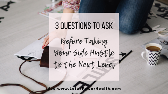 3 Questions to Ask Before Taking Your Side Hustle to the Next Level