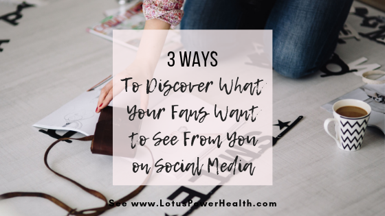 3 Ways to Discover What Your Fans Want to See From You on Social Media