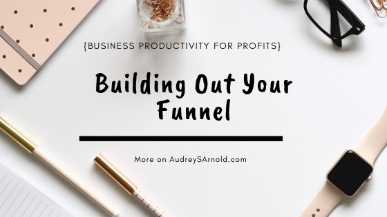 Building Out Your Funnel