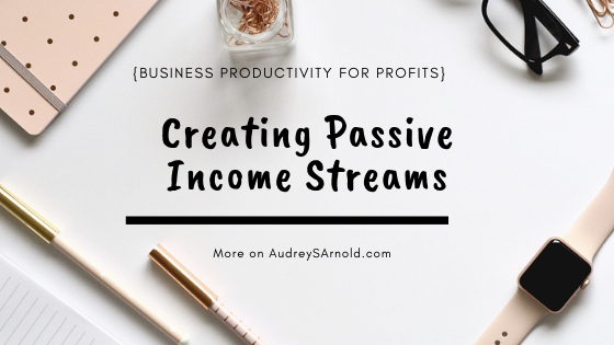 Creating Passive Income Streams