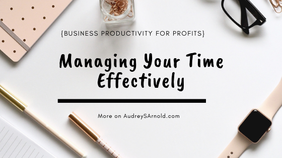 Managing Your Time Effectively