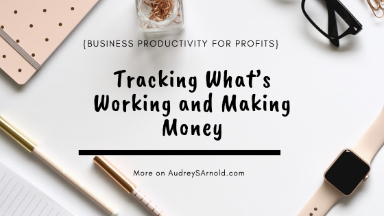 Tracking What's Working and Making Money