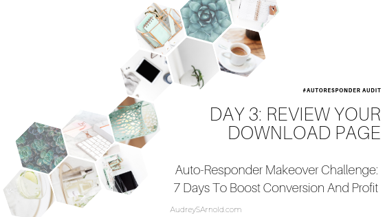 Autoresponder Audit Day 3: Review Your Download Page