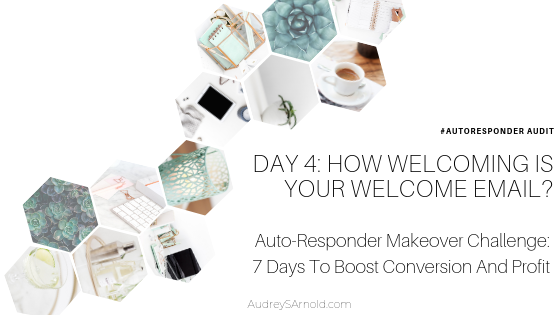 Autoresponder Audit Day 4: How Welcoming Is Your Welcome Email
