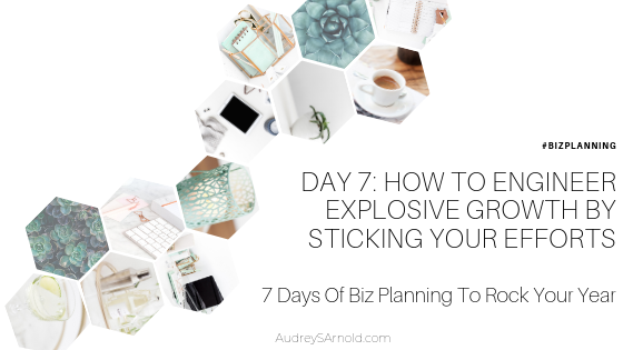 Biz Planning Day 7: How To Engineer Explosive Growth By Stacking Your Efforts