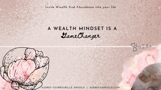 A Wealth Mindset is a Game Changer